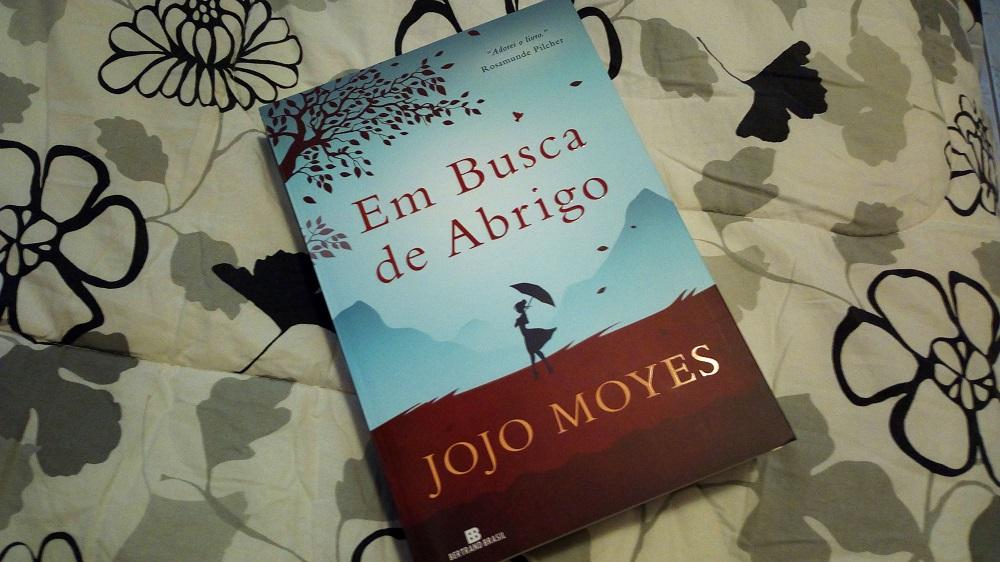 |Resenha| Em Busca de Abrigo – Jojo Moyes |Livro|
